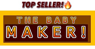 THE BABY MAKER Top Seller